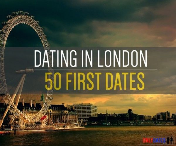 Dating in london tips