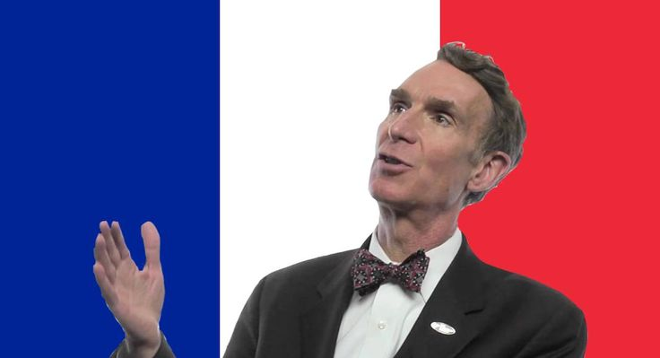 Bill Nye the Science Guy Explains the French to You