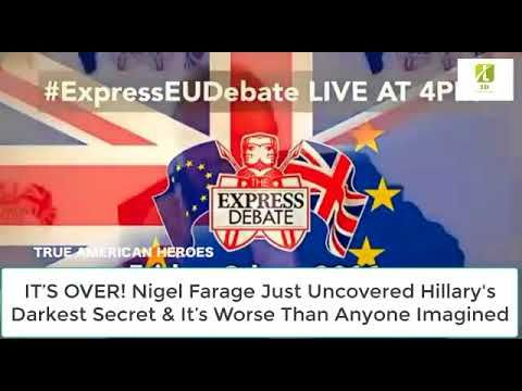 "END OF THE ROAD FOR HILLARY CLINTON!!! SEE WHAT NIGEL FARAGE JUST REVEALED...""UNIMAGINABLE "" - YouTube"