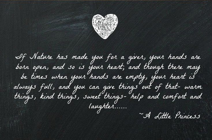 """A Little Princess: """"Though there may be times when your hands are empty, your #heart is always full, & you can give things out of that – warm things, kind things, sweet things – help & comfort & #laughter – & sometimes gay, kind laughter is the best #help of all."""" — Frances Hodgson Burnett #quote #books ♥ #book #quotes #KeepReading"""