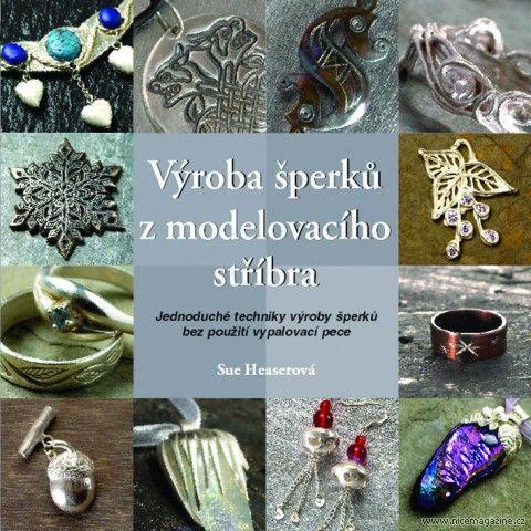 Pro šikovné ruce : Výroba šperků z modelovacího stříbra - Metafora