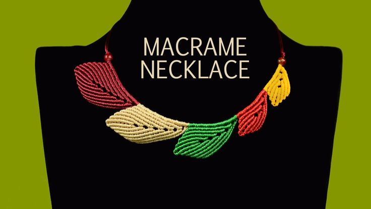 How to make a macrame necklace with leaves. Its shape depicts various multicolored leaves and is perfect to wear every day and for any occasion :) Not hard t...