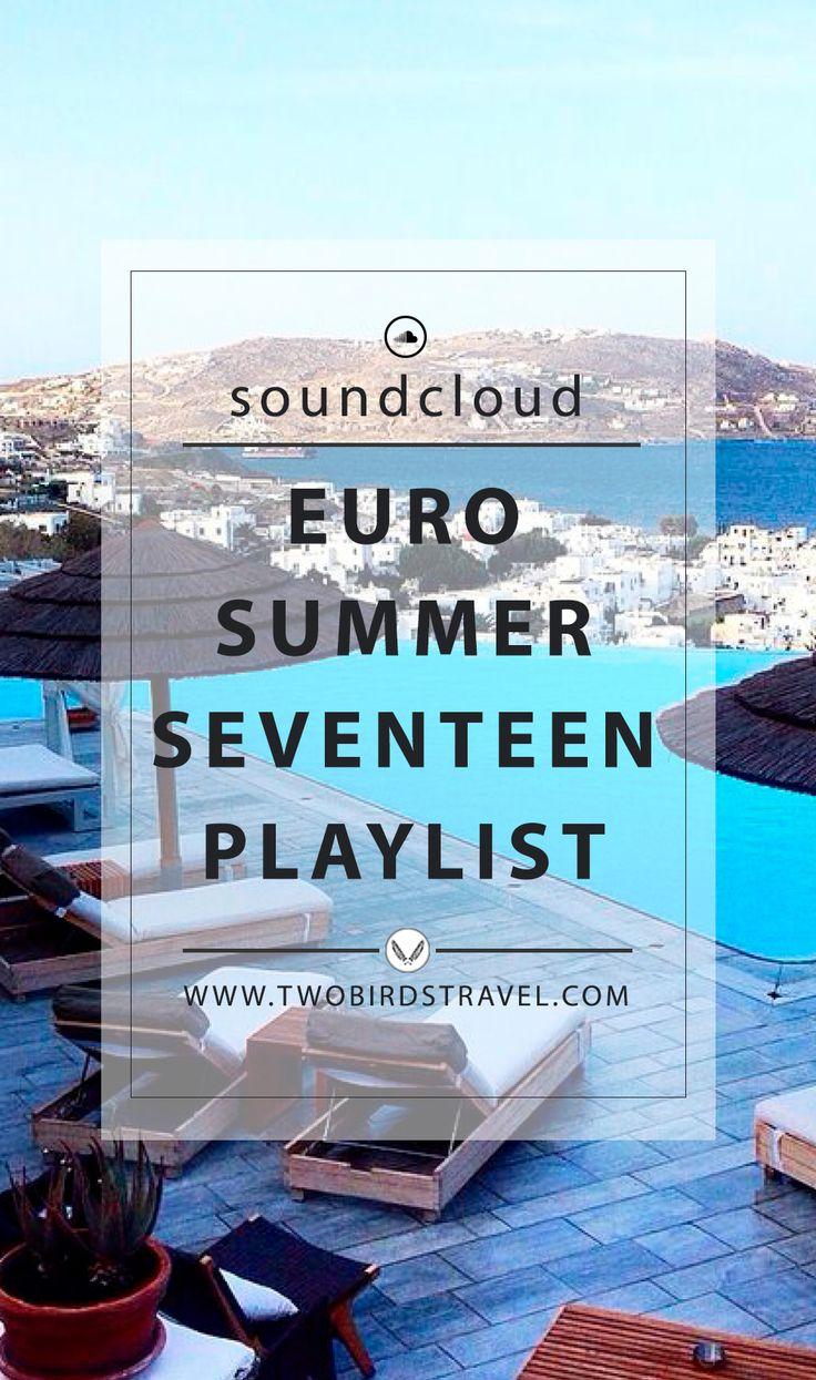Euro Summer Seventeen Playlist by Two Birds Travel