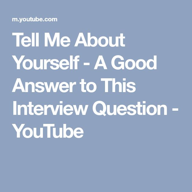 Tell Me About Yourself - A Good Answer to This Interview Question - YouTube