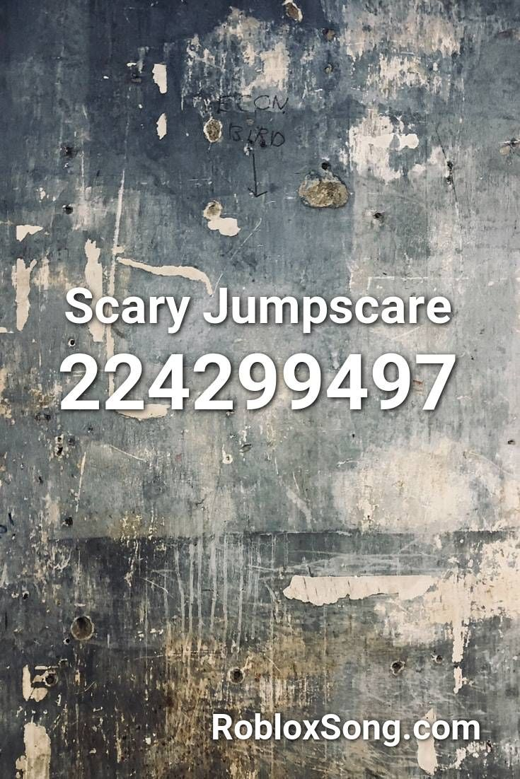 Scary Jumpscare Roblox Id Roblox Music Codes Roblox Jumpscare Songs