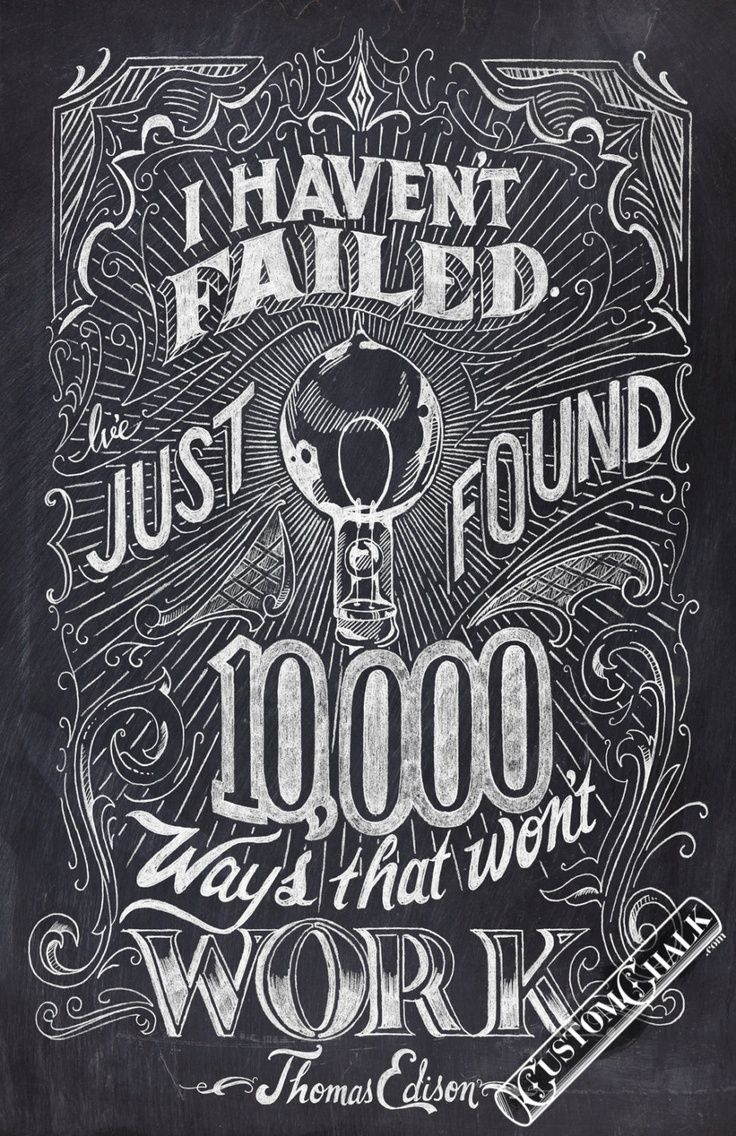 """I haven't failed, I've just found 10,000 ways that don't work."" - Thomas Edison #typography #quotes #design"