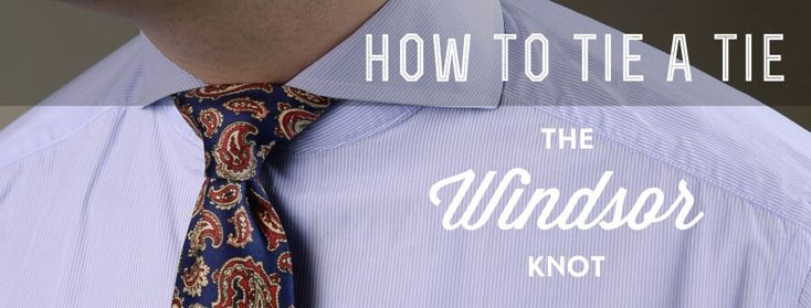How To Tie A Full / Double Windsor Knot & What Not To Do