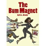 The Bum Magnet (Kindle Edition)By K.L. Brady