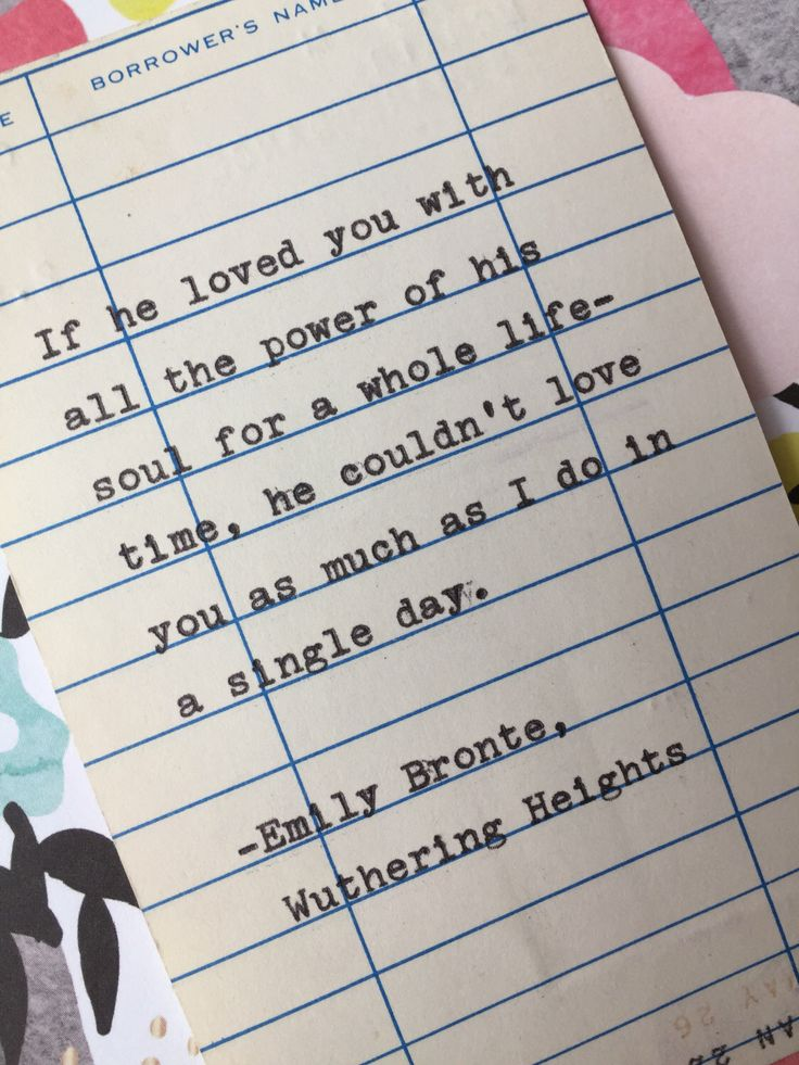 best emily bronte ideas wuthering heights  emily bronte quote hand typed on library due date card