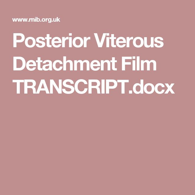 Posterior Viterous Detachment Film TRANSCRIPT.docx