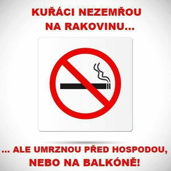 Kuřáci nezemřou na rakovinu...ale umrznou před hospodou, nebo na balkóně!