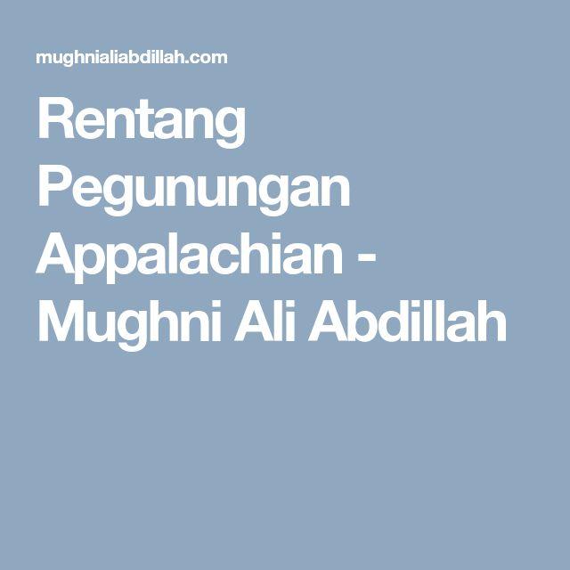 Rentang Pegunungan Appalachian - Mughni Ali Abdillah