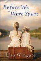 Before We Were Yours by Lisa Wingate. On NYT list 9/17/17. 5th week on the list.