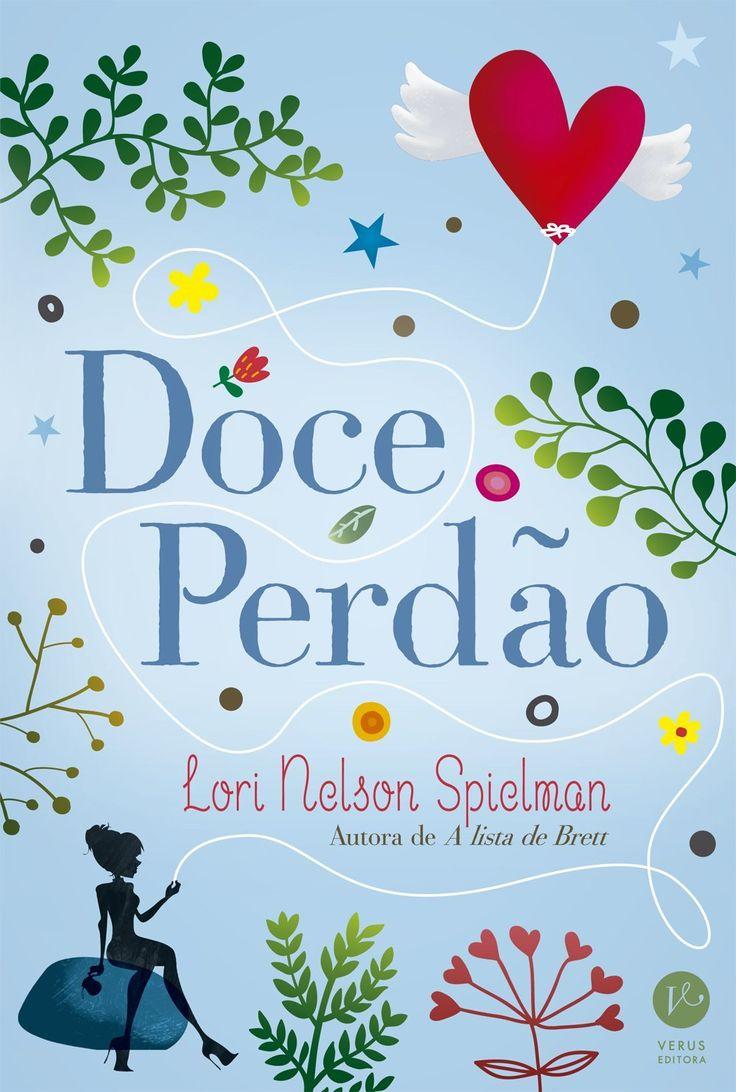 Doce Perdão (Sweet Forgiveness) - Lori Nelson Spielman - #Resenha   OBLOGDAMARI.COM