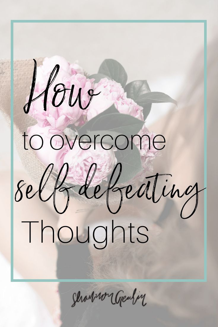 How to Overcome Self Defeating Thoughts