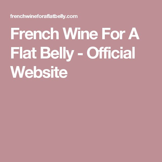 French Wine For A Flat Belly - Official Website