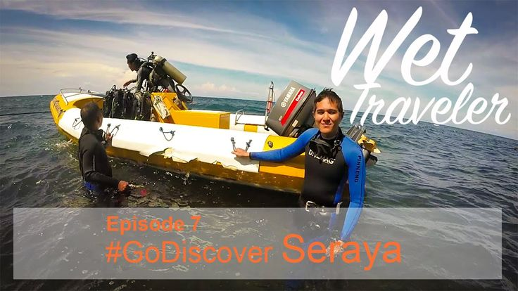 Wet Traveler Ep.07 #GoDiscover Seraya, Bali
