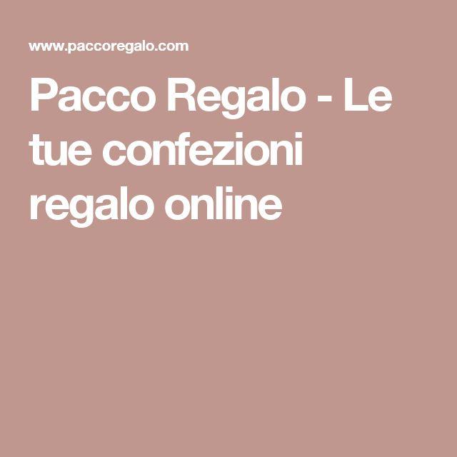 Pacco Regalo - Le tue confezioni regalo online