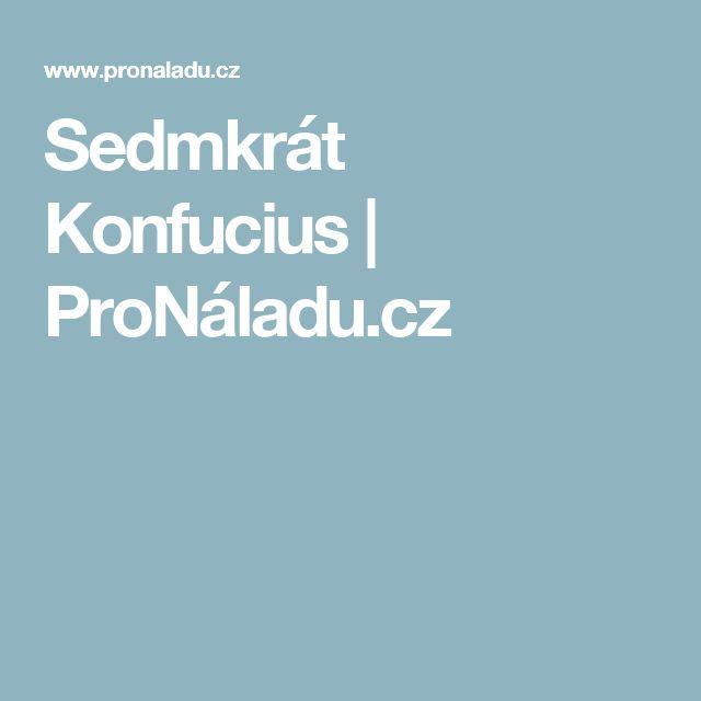Sedmkrát Konfucius | ProNáladu.cz