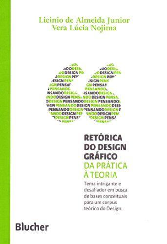 Sumário - 1. Design/Design Gráfico - sua retórica; 2. A Retórica nas capas de revistas; 3. Tratado da argumentação - ferramental para análise/construção do discurso; 4. Época/IstoÉ/Veja - um caso em destaque; 5. Da prática à teoria, a Retórica do Design Gráfico.