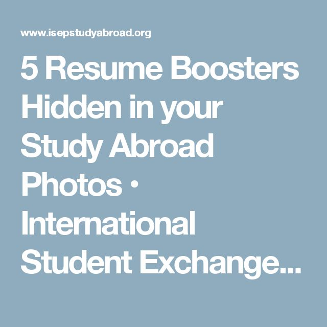 5 Resume Boosters Hidden in your Study Abroad Photos •      International Student Exchange Programs