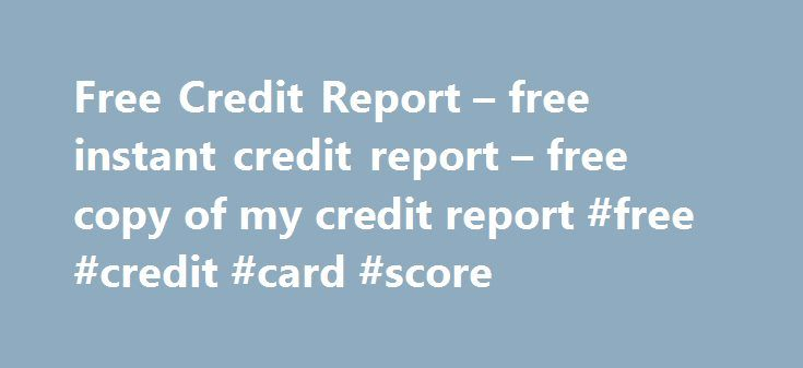 Free Credit Report – free instant credit report – free copy of my credit report #free #credit #card #score http://germany.remmont.com/free-credit-report-free-instant-credit-report-free-copy-of-my-credit-report-free-credit-card-score/  #free instant credit report #Free Credit Report – – free instant credit report – free copy of my credit report – Free FICO Credit Score With Privacy Matters 1-2-3, you'll have full access to all of Privacy Matters 1-2-3's benefits and services. As a member you…