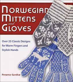 Norwegian Mittens and Gloves - Knitting Books by Annemor Sundbo