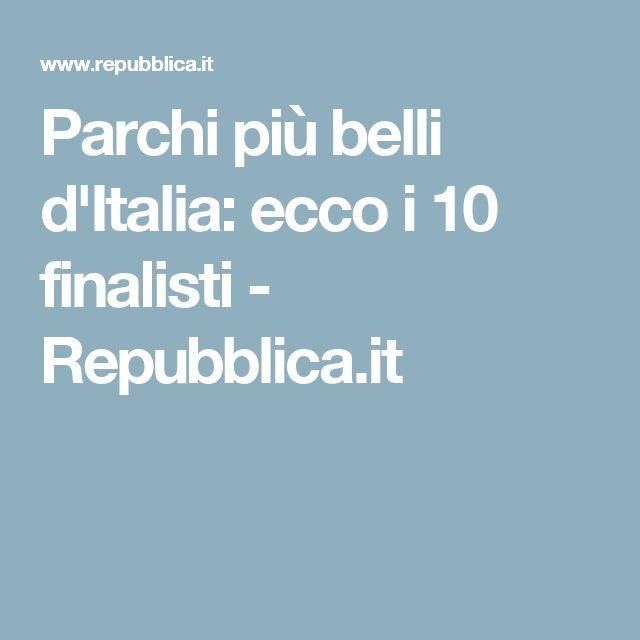 Parchi più belli d'Italia: ecco i 10 finalisti - Repubblica.it