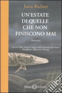 Jutta Richter, Un'estate di quelle che non finiscono mai, Salani, 2006