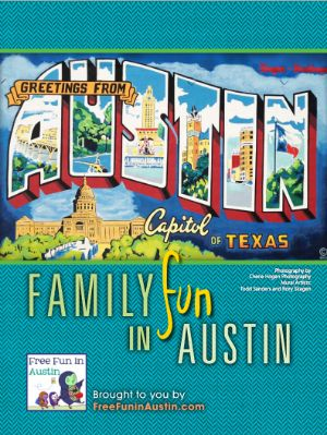 Free Fun in Austin: Hiking in the ATX: 10 Walks for Families in Central Texas