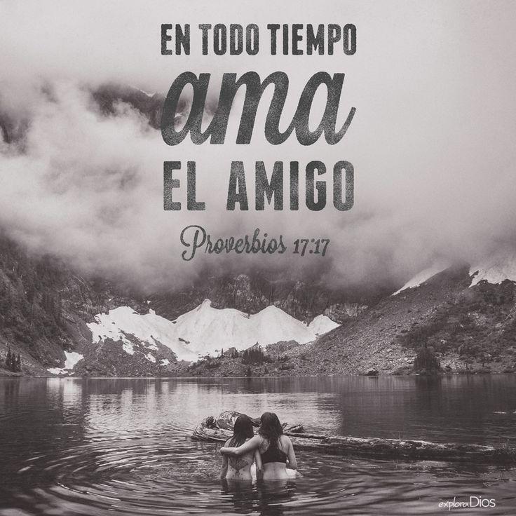 """""""En todo tiempo ama el #amigo.""""  #Proverbios 17:17 #ExploraDios"""