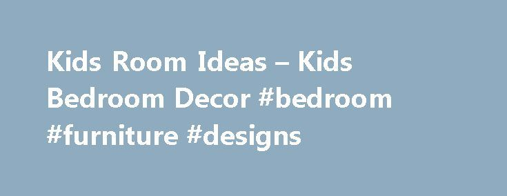 Kids Room Ideas – Kids Bedroom Decor #bedroom #furniture #designs http://bedroom.remmont.com/kids-room-ideas-kids-bedroom-decor-bedroom-furniture-designs/  #kids bedroom decor # All New Arrivals Furniture – NEW Art Wall Decor – NEW Mirrors – NEW Home Decor – NEW Lighting – NEW Kitchen Dining – NEW Rugs Curtains – NEW Outdoor – NEW Back To Campus Boheme Luxe Cabin Lodge Coastal Cottage Farmhouse Decor Flea Market Fleur-de-lis Collection Industrial Decor Inspired Living Artwork Mercury Glass…