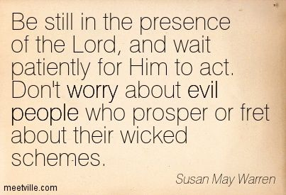 Quotes About Evil People | ... about evil people who prosper or fret about their wicked schemes