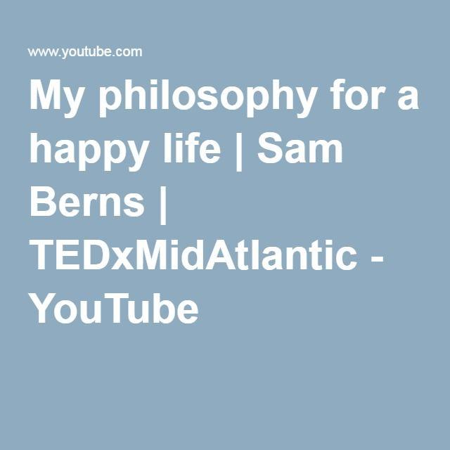 My philosophy for a happy life | Sam Berns | TEDxMidAtlantic - YouTube