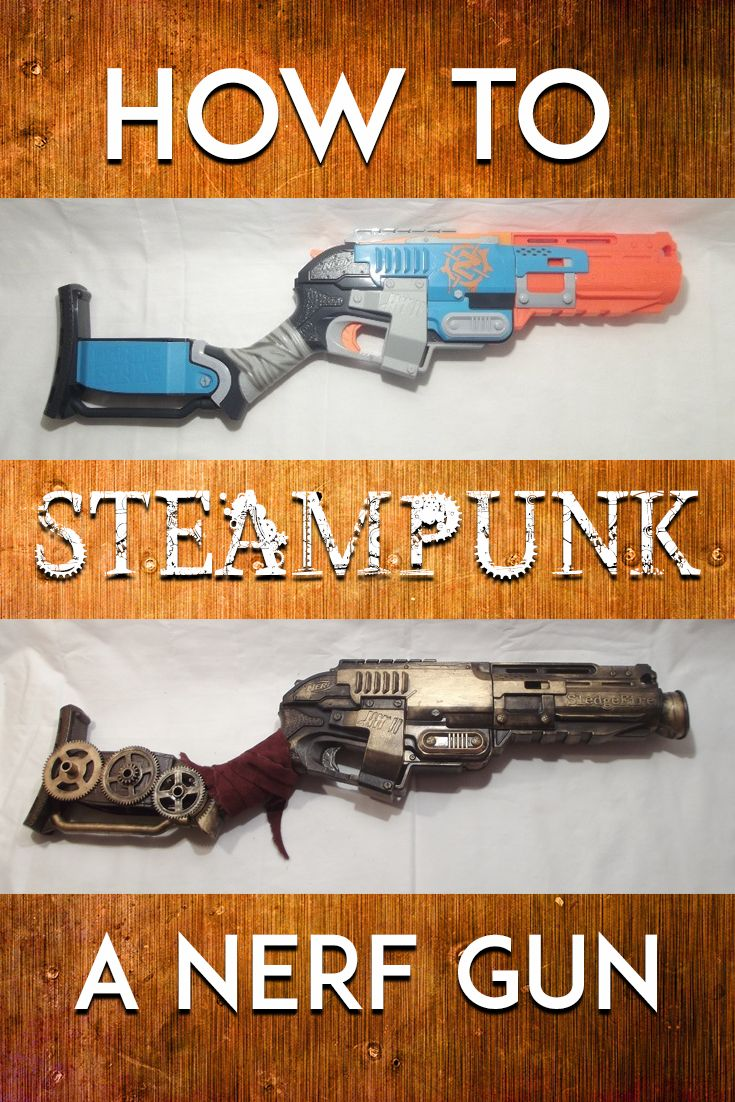 Learn how to Steampunk your Nerf Gun in 14 easy to follow steps | Steampunk Nerf Gun DIY tutorial