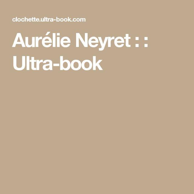 Aurélie Neyret :  : Ultra-book