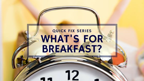 Kirsty Boswell | Personal Trainer Reading | Fitness coach | Quick Fix - What's For Breakfast?