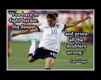 """Soccer Poster Carli Lloyd Olympic Champion Photo Quote Wall Art 5x7""""- 8x11"""" Fight Harder - Dig Deeper - Prove Doubters Wrong -Free USA Ship"""