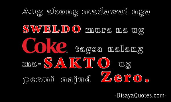 Received Salary Bisaya Quotes Quotes Hugot Lines
