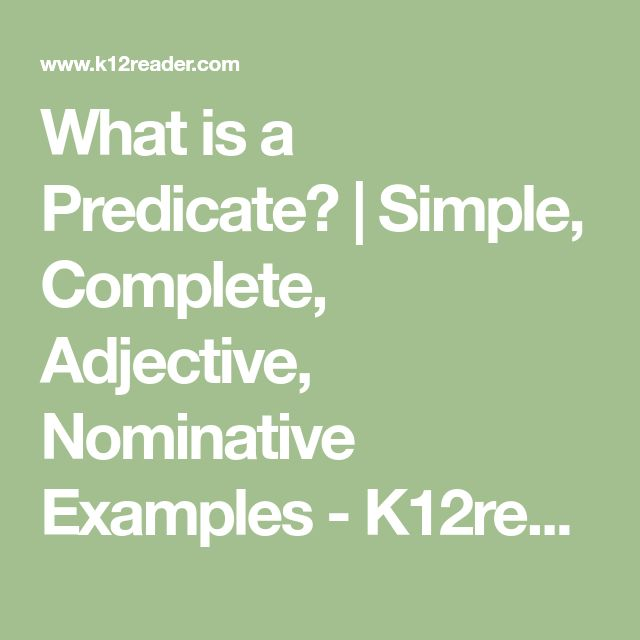 What is a Predicate? | Simple, Complete, Adjective, Nominative Examples - K12reader