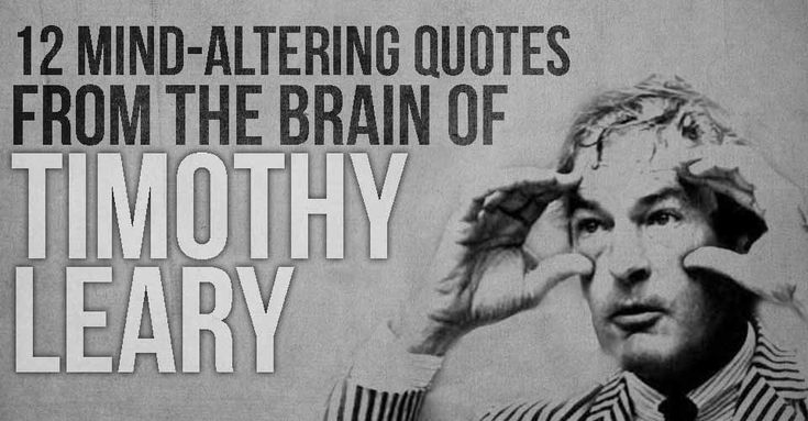 Although he is well know for his involvement with the counterculture revolution of the 1960's, Timothy Leary was a brilliant psychologist, futurist, and modern pioneer. Here is a collection of 12 of Timothy Leary's thoughts and quotes that will open your mind.