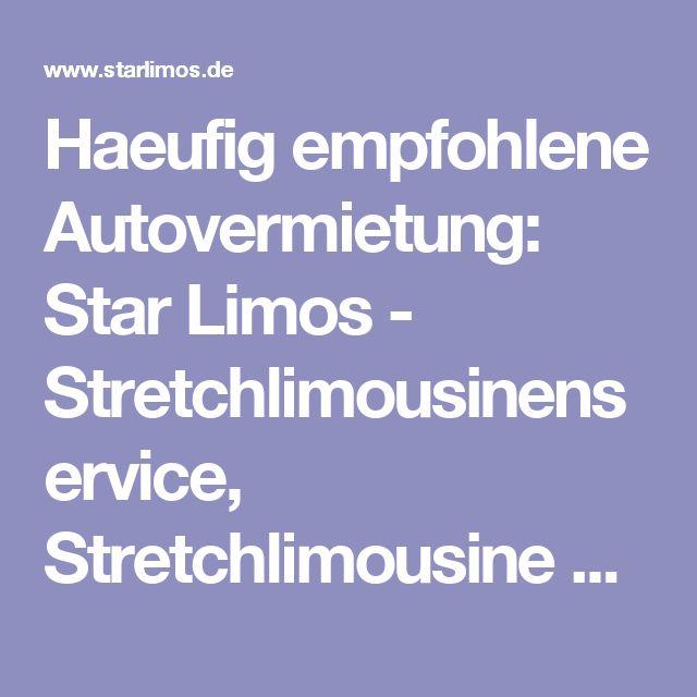 Haeufig empfohlene Autovermietung: Star Limos - Stretchlimousinenservice, Stretchlimousine mieten