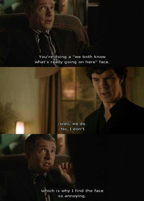 I know this is annoying to John, but I like to appreciate this. Sherlock takes his time to tell Anderson, Lestrade, and Donovan they're idiots. Yet, after a time, he believes John to be on par with him. Sherlock used to make fun of John all the time with an exasperated tone. Here, he respects John to the point of believing John is as observant and analytical as he is.