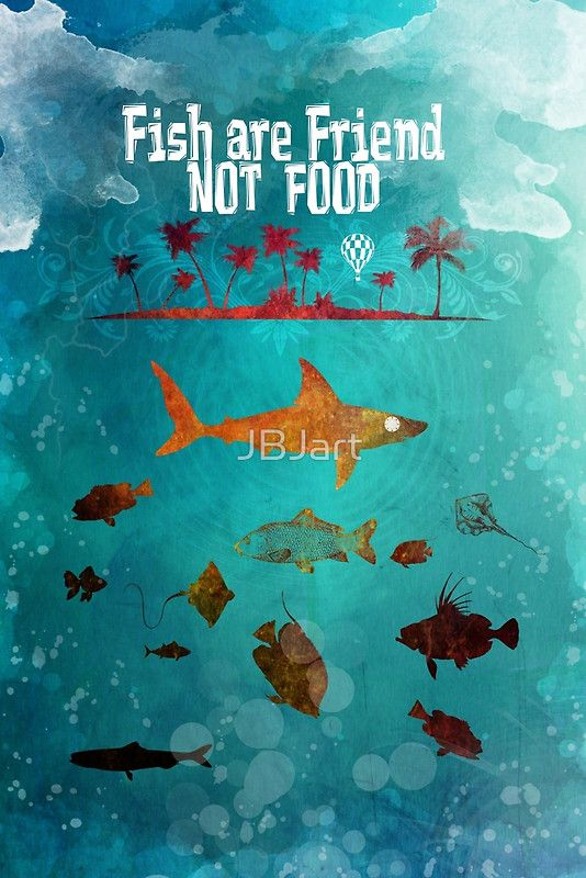 Fish are friend not food poker