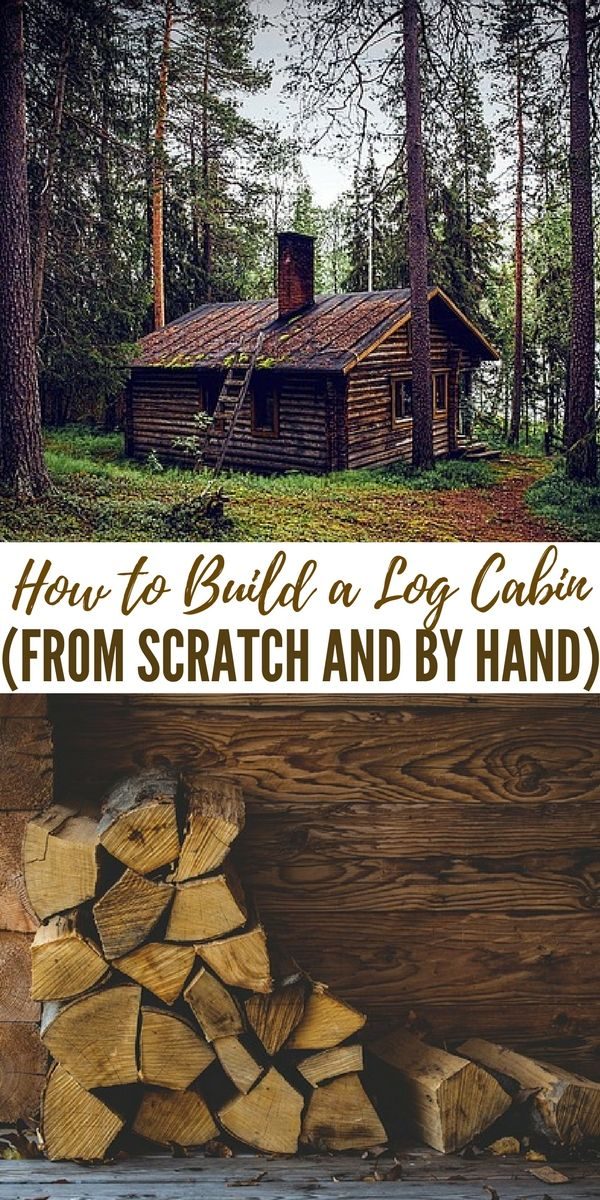 How to Build a Log Cabin (…from Scratch and by Hand) - We all have a strange desire to go off grid and build a cabin. Living in a beautiful hand crafted log cabin will make a lot of homesteaders and off-grid dreams come true