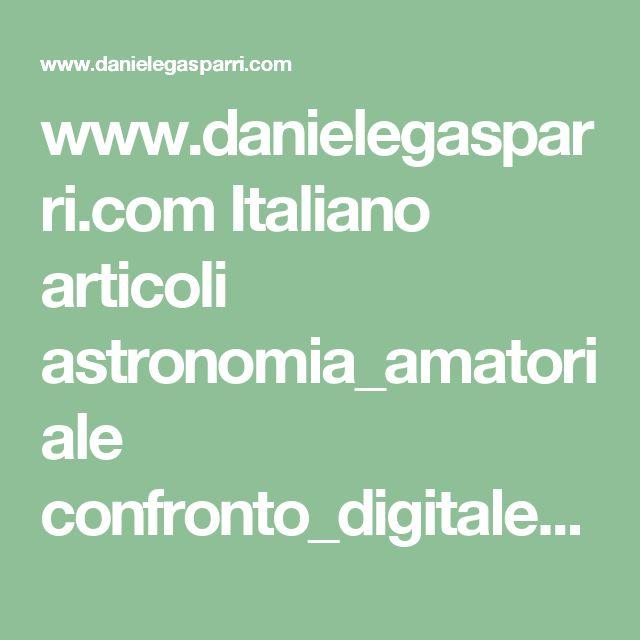 www.danielegasparri.com Italiano articoli astronomia_amatoriale confronto_digitale_visuale.pdf