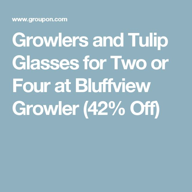 Growlers and Tulip Glasses for Two or Four at Bluffview Growler (42% Off)