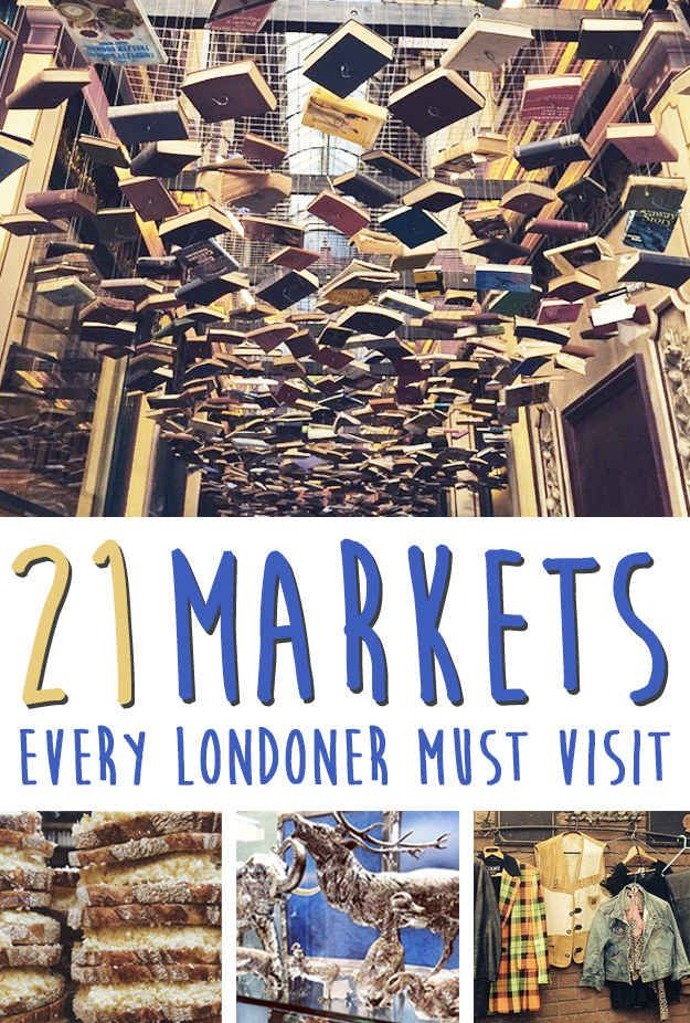21 Charming Markets Every Londoner Must Visit. I'm so giving a day to each and every one of them next time I'm