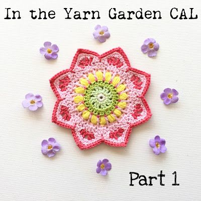 Part 1 of In the Yarn Garden CAL, rounds 1-10.