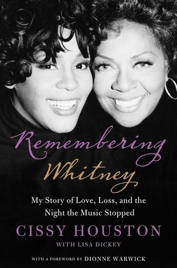 Remembering Whitney — a tribute to Whitney Houston by her mother, Cissy Houston.